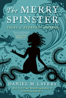 Image for The Merry Spinster : Tales of Everyday Horror