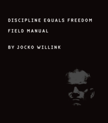 Image for Discipline equals freedom  : field manual