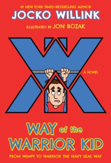 Image for Way of the warrior kid  : from wimpy to warrior the Navy SEAL way