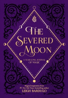 SEVERED MOON A YEARLONG JOURNAL OF MAGIC