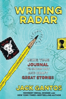 Image for Writing radar  : using your journal to snoop out and craft great stories