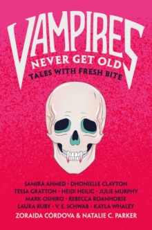 Image for Vampires Never Get Old : Tales with Fresh Bite