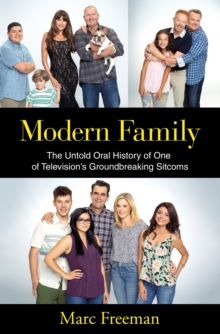 Image for Modern Family  : the untold oral history of one of television's groundbreaking sitcoms