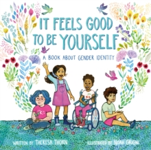 Image for It feels good to be yourself  : a book about gender identity