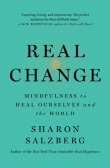 Image for Real Change : Mindfulness to Heal Ourselves and the World