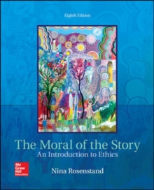 Image for The moral of the story  : an introduction to ethics