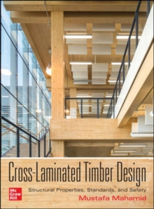 Image for Cross-Laminated Timber Design: Structural Properties, Standards, and Safety