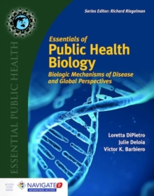 Image for Essentials of public health biology  : biologic mechanisms of disease and global perspectives
