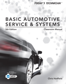 Image for Today's technician  : basic automotive service and systems, classroom manual and shop manual