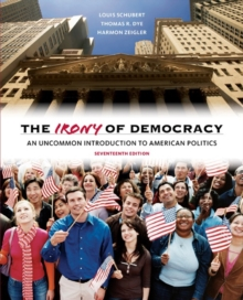 Image for The irony of democracy  : an uncommon introduction to American politics