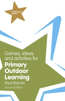 Image for Games, ideas and activities for primary outdoor learning