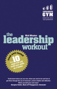 Image for The leadership workout  : the 10 tried-and-tested steps that will build your skills as a leader