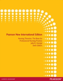 Image for Nursing theories  : the base for professional nursing practice