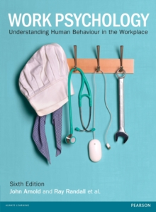 Image for Work psychology: understanding human behaviour in the workplace.
