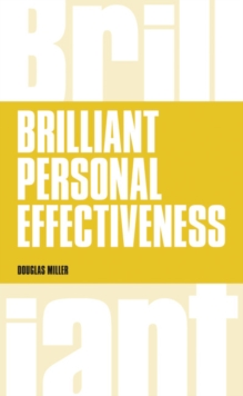 Brilliant personal effectiveness - Miller, Douglas
