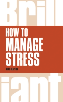 How to Manage Stress - Clayton, Mike