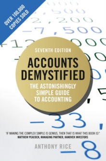 Accounts demystified  : the astonishingly simple guide to accounting - Rice, Anthony