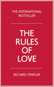 The rules of love  : a personal code for happier, more fulfilling relationships - Templar, Richard