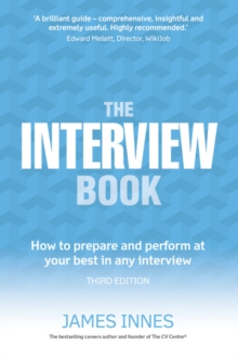 The interview book  : how to prepare and perform at your best in any interview - Innes, James