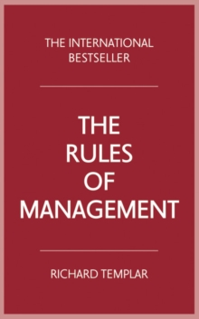 The rules of management  : a definitive code for managerial success - Templar, Richard