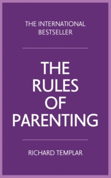 The rules of parenting  : a personal code for bringing up happy, confident children - Templar, Richard