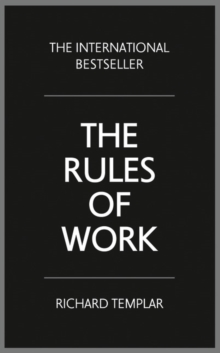 The rules of work  : a definitive code for personal success - Templar, Richard