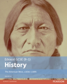 Edexcel GCSE (9-1) history: The American West, c1835-c1895