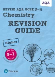Revise AQA GCSE Chemistry Higher Revision Guide : (with free online edition)