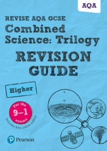 Revise AQA GCSE combined scienceTrilogy higher revision guide - Lowrie, Pauline