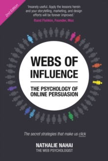 Webs of influence  : the psychology of online persuasion - Nahai, Nathalie