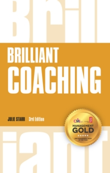 Brilliant coaching  : how to be a brilliant coach in your workplace - Starr, Julie