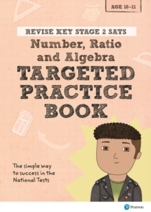 Image for Revise Key Stage 2 SATs Mathematics - Number, Ratio, Algebra - Targeted Practice