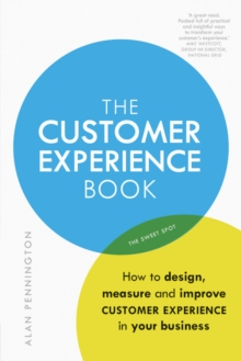 Image for The customer experience book  : how to design, measure and improve customer experience in your business