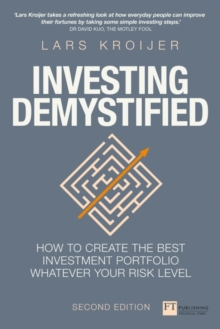 Investing demystified  : how to invest without speculation and sleepless nights - Kroijer, Lars
