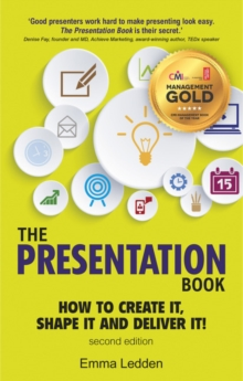 The presentation book  : how to create it, shape it and deliver it! - Ledden, Emma