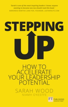 Stepping up  : accelerate your leadership potential - Wood, Sarah