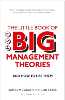 The little book of big management theories...and how to use them - McGrath, James