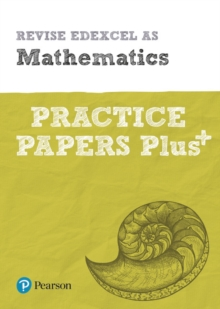Revise Edexcel AS mathematics practice papers plus  : for the 2017 qualifications -