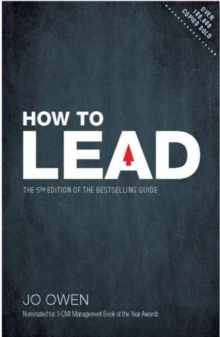 How to lead  : the definitive guide to effective leadership - Owen, Jo