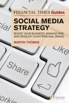 The Financial Times guide to social media strategy - Thomas, Martin