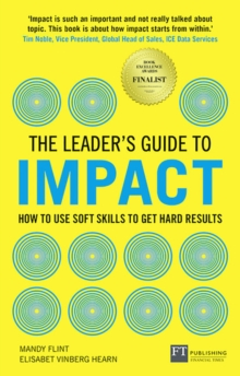 Image for The leader's guide to impact  : how to use soft skills to get hard results