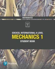 Image for Edexcel international A level mathematics mechanics 1: Student book