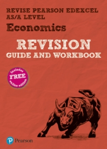 Revise Edexcel AS/A level economicsRevision guide & workbook -