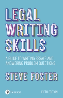 Legal writing skills  : a guide to writing essays and answering problem questions - Foster, Steve