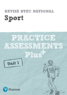 Image for Revise BTEC National Sport Unit 1 Practice Assessments Plus