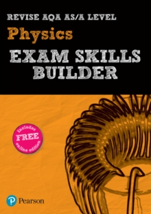 Revise AQA AS/A level physics exam skills builder -