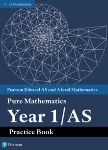 Image for Edexcel AS and A level Mathematics Pure Mathematics Year 1/AS Practice Book