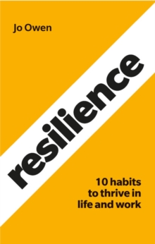 Resilience  : 10 habits to thrive in life and work - Owen, Jo