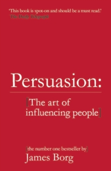 Persuasion  : the art of influencing people - Borg, James