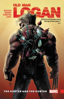 Wolverine: Old Man Logan Vol. 9 - The Hunter And The Hunted